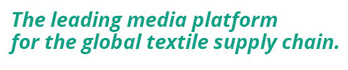 The leading media platform for the global textile supply chain